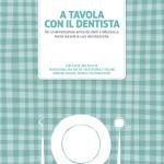A tavola con il dentista